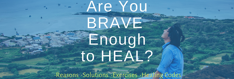 Are You BRAVE Enough to HEAL?
