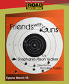 "On stage again! ""Friends With Guns"" opens March 15th!"