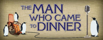 """The Man Who Came to Dinner"""