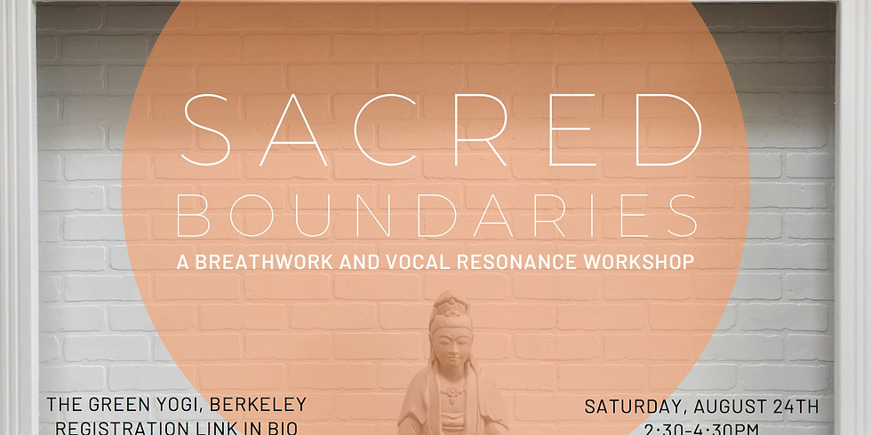 Sacred Boundaries | A Breathwork and Vocal resonance workshop