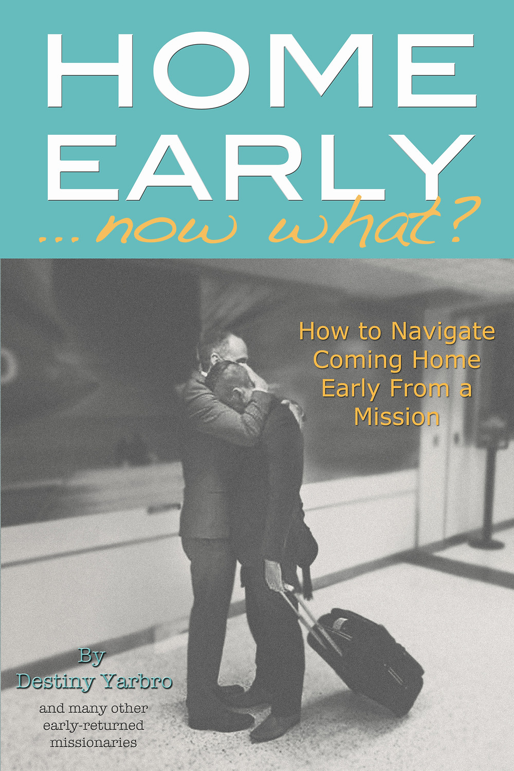 Book for early return missionaries called Home Early Now What available on Amazon. (Meant for early RMs, early missionaries, LDS missionaries, parents of early returned missionaries, mission presidents, stake presidents, bishops, and ward councils.)