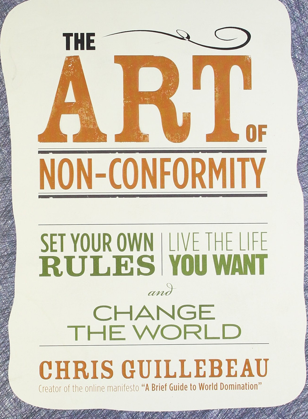 The Art of Non-Conformity. Chris Guillebeau. Book Cover from Amazon.com. Destiny Yarbro. Motivational Speaker and Quotes.