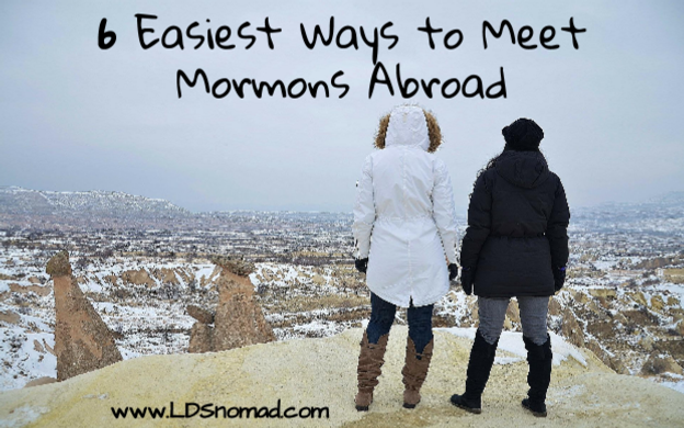 6 Easiest Ways To Meet Mormons Abroad Ldsnomad