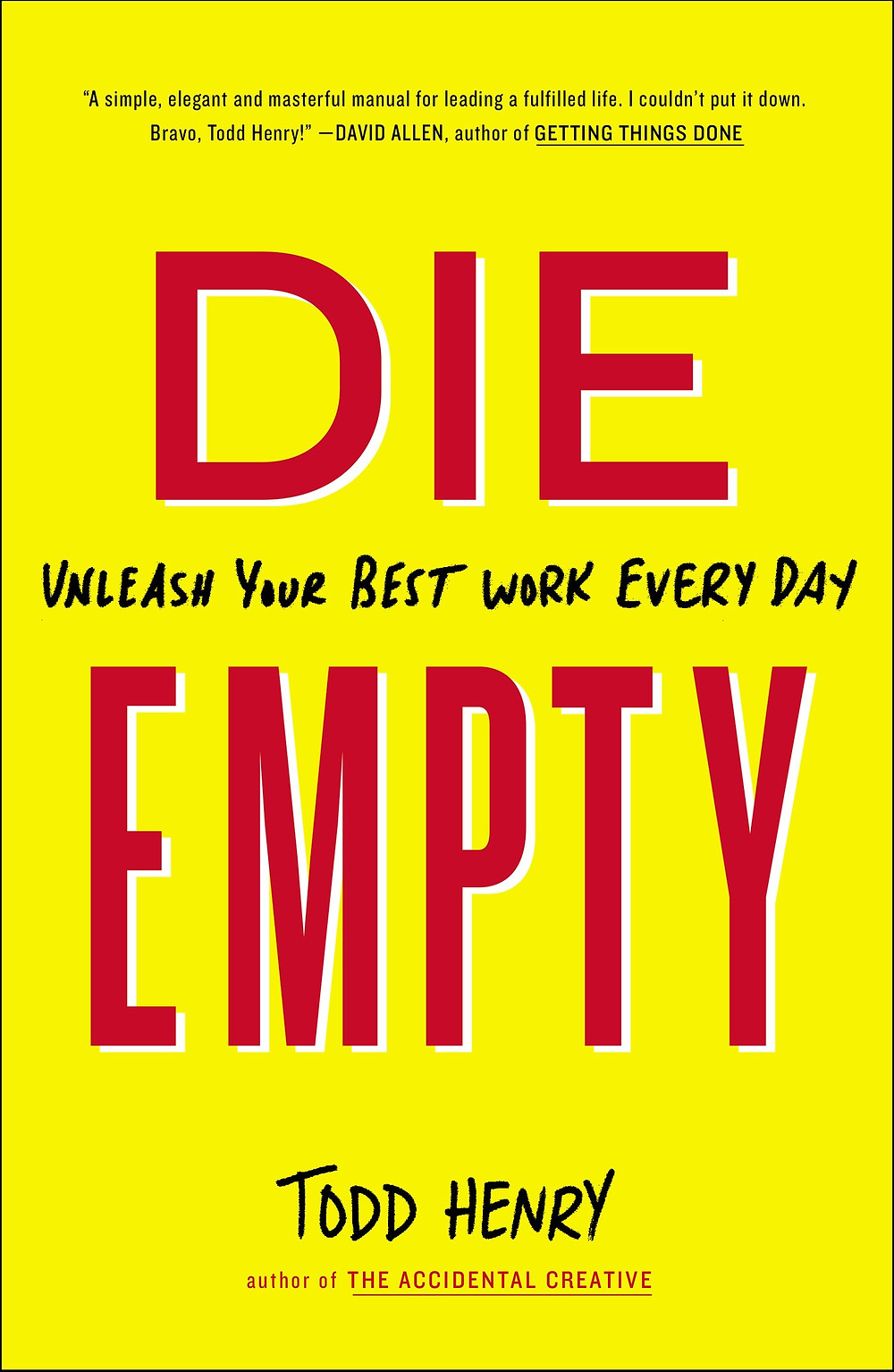 Die Empty. Todd Henry. Book Cover from Amazon.com. Destiny Yarbro. Motivational Speaker and Quotes.
