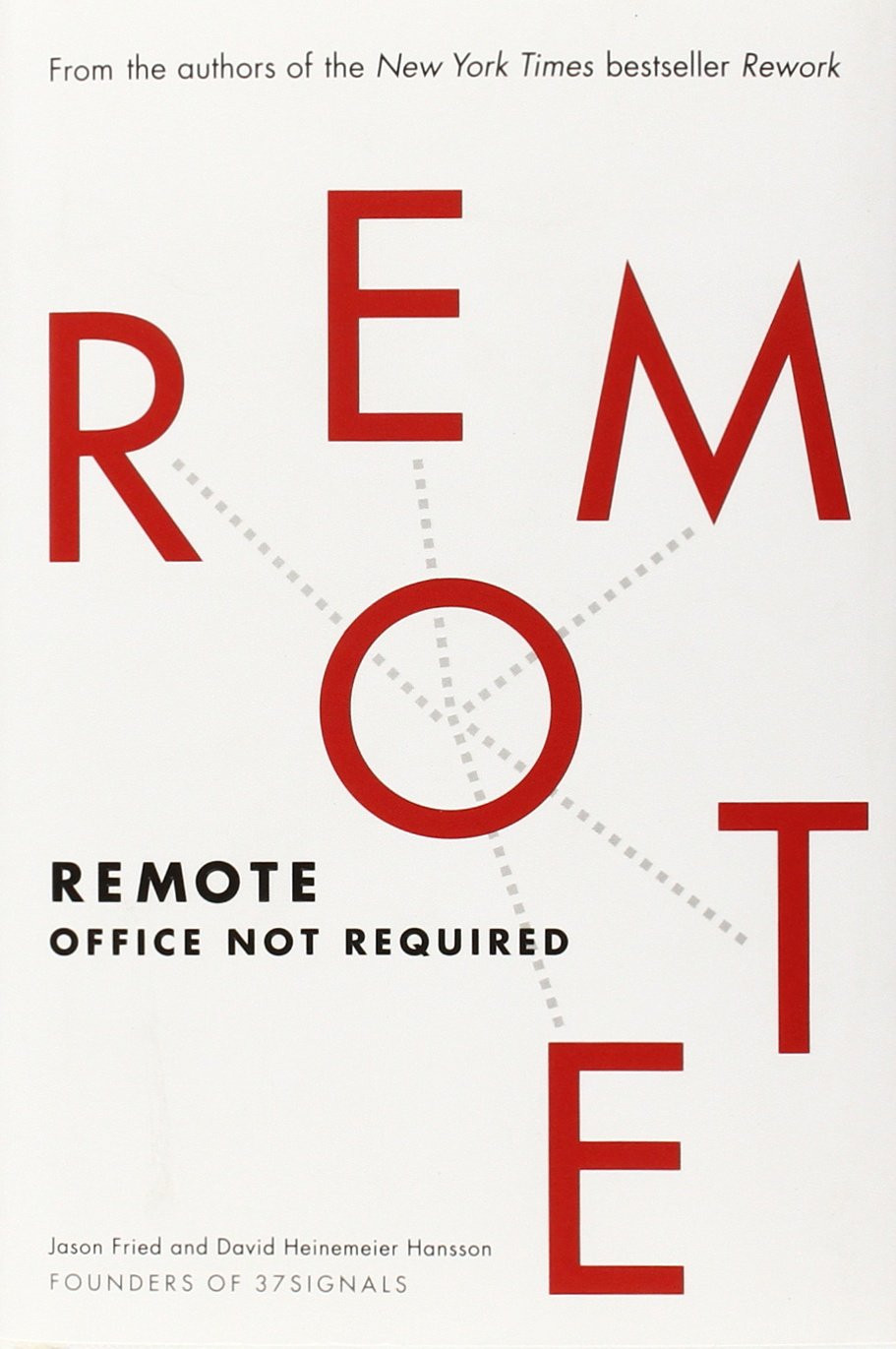 Remote: Office Not Required. Book Cover from Amazon.com. Jason Fried and David Heinemeier Hansson. Destiny Yarbro. Motivational Speaker and Quotes.