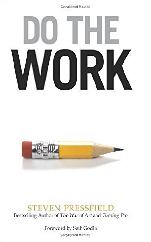Do the Work. Steven Pressfield. Book Cover from Amazon.com. Destiny Yarbro. Motivational Speaker and Quotes.