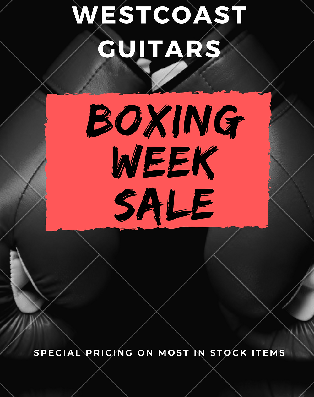 Boxing Day Sale All Week Westcoast Guitars Best Quality Guitars and Amplifiers