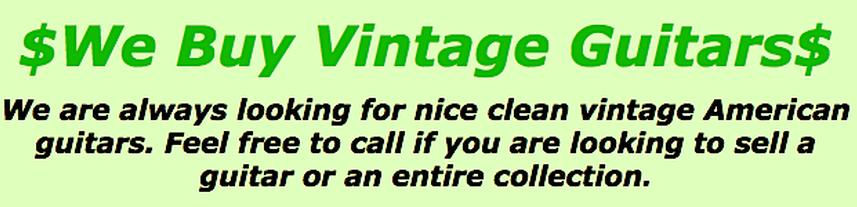 we, buy, vintage, usa, guitars, fender, gibson, martin, rickenbacker, gretsch, best, price, paid, estate, sales,