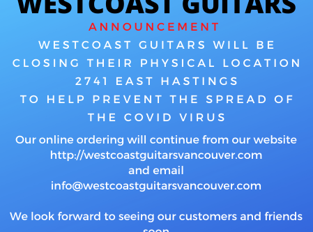 WESTCOAST GUITARS COVID VIRUS CLOSURE .. Doing our part to stop the spread of the covid virus