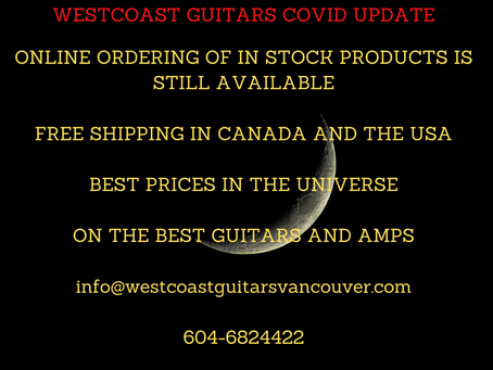 Westcoast Guitars Covid Update ... FREE SHIPPING in Canada and USA during the Covid Pandemic !