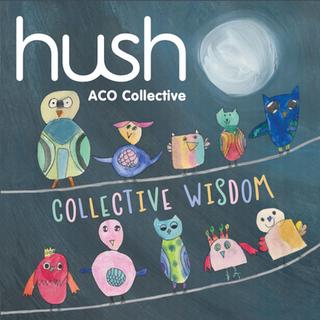 Hush Vol.18: Collective Wisdom