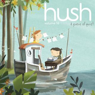 Hush Vol.16: A Piece of Quiet