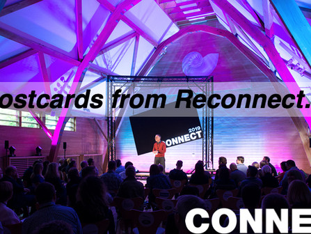 Postcards from Reconnect 2019