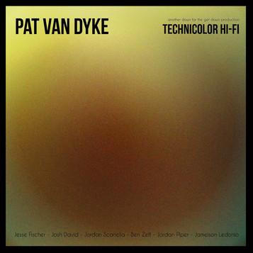 Pat Van Dyke - Technicolor Hi-Fi