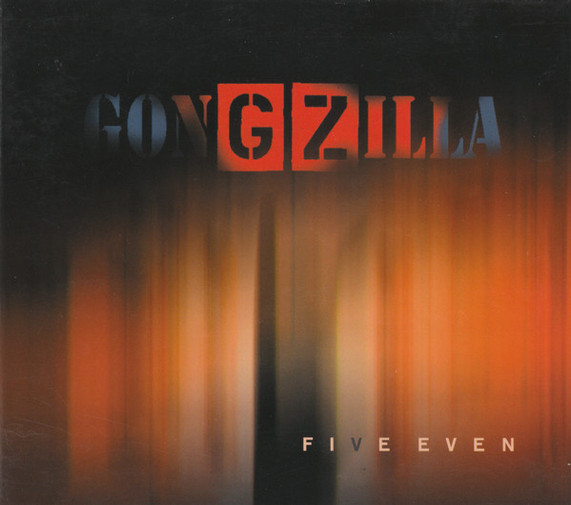 Gongzilla - Five Even