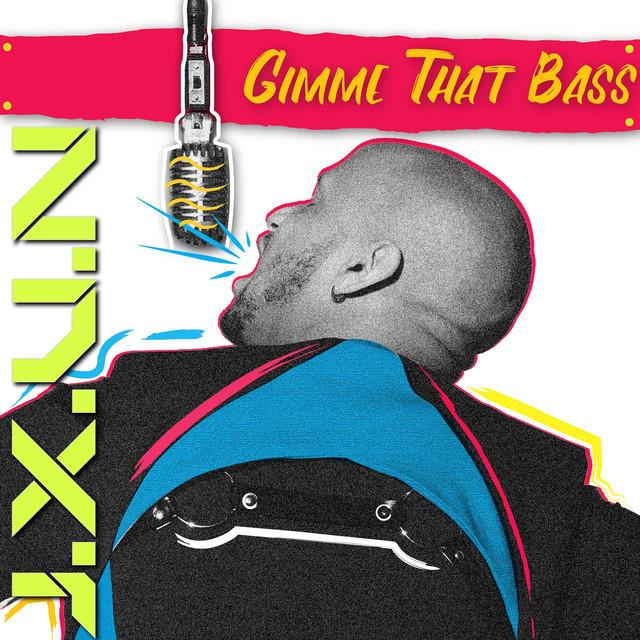 J.X.U.N - Gimme That Bass