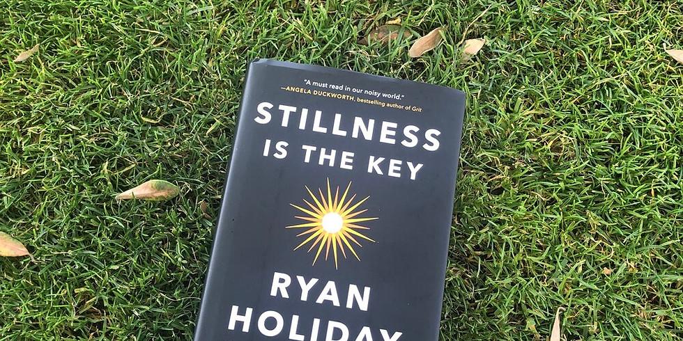 Book Club!  Stillness Is The Key by Ryan Holiday