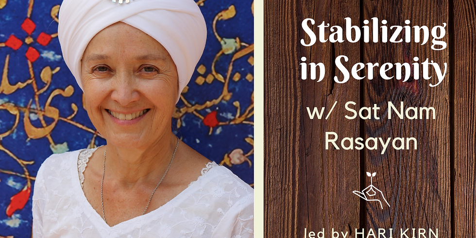 Stabilizing in Serenity w/ Sat Nam Rasayan