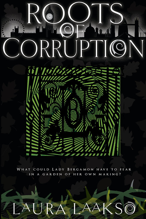Roots of Corruption by Laura Laakso (Wilde Investigations 3)