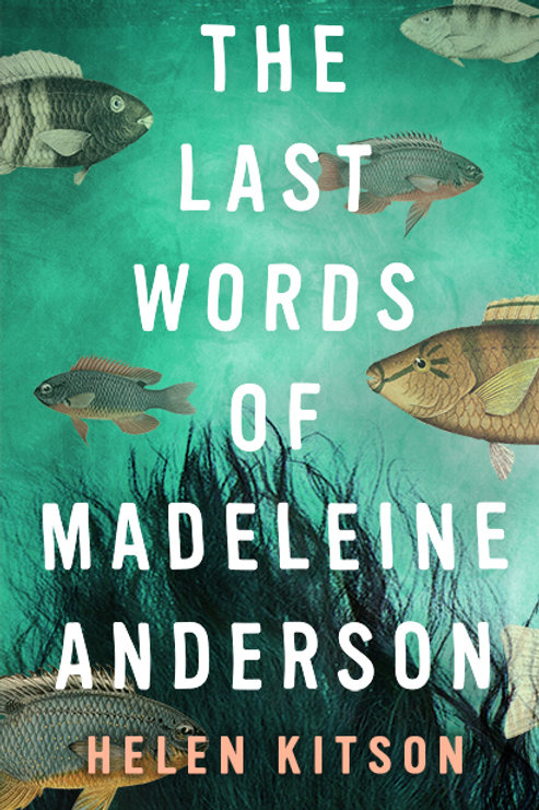 The Last Words of Madeleine Anderson by Helen Kitson