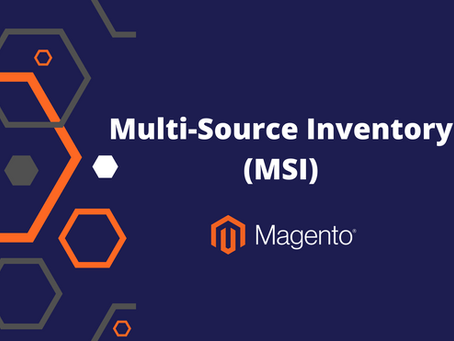 Everything you need to know about Magento Multi Source Inventory