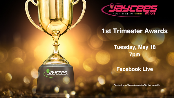 1st Trimester Awards Tuesday, May 18 7pm