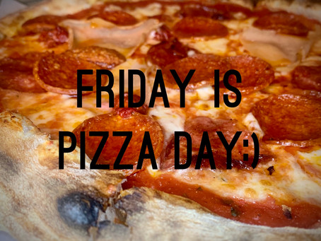 Friday is Pizza day :)