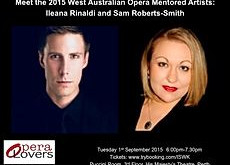 An Evening with West Australian Opera's 2015 Mentored Artists: Ileana Rinaldi and Sam Roberts-Smith