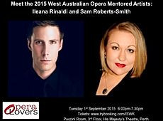 An Evening with West Australian Opera's 2015 Mentored Artists: Ileana Rinaldi and Sam Roberts-Smith