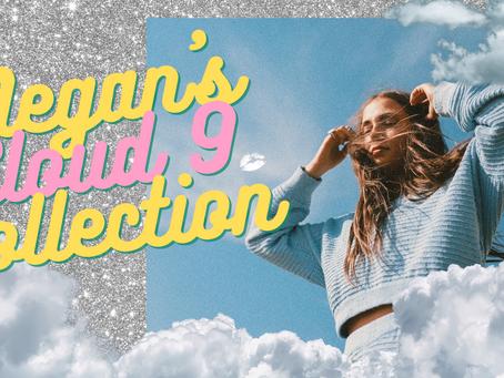 Megan's Cloud9 Collection