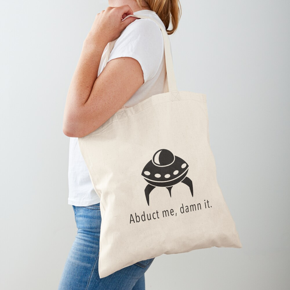 Abduct Me Tote Bag
