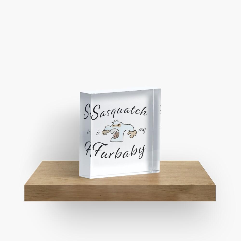 Sasquatch Furbaby Acrylic