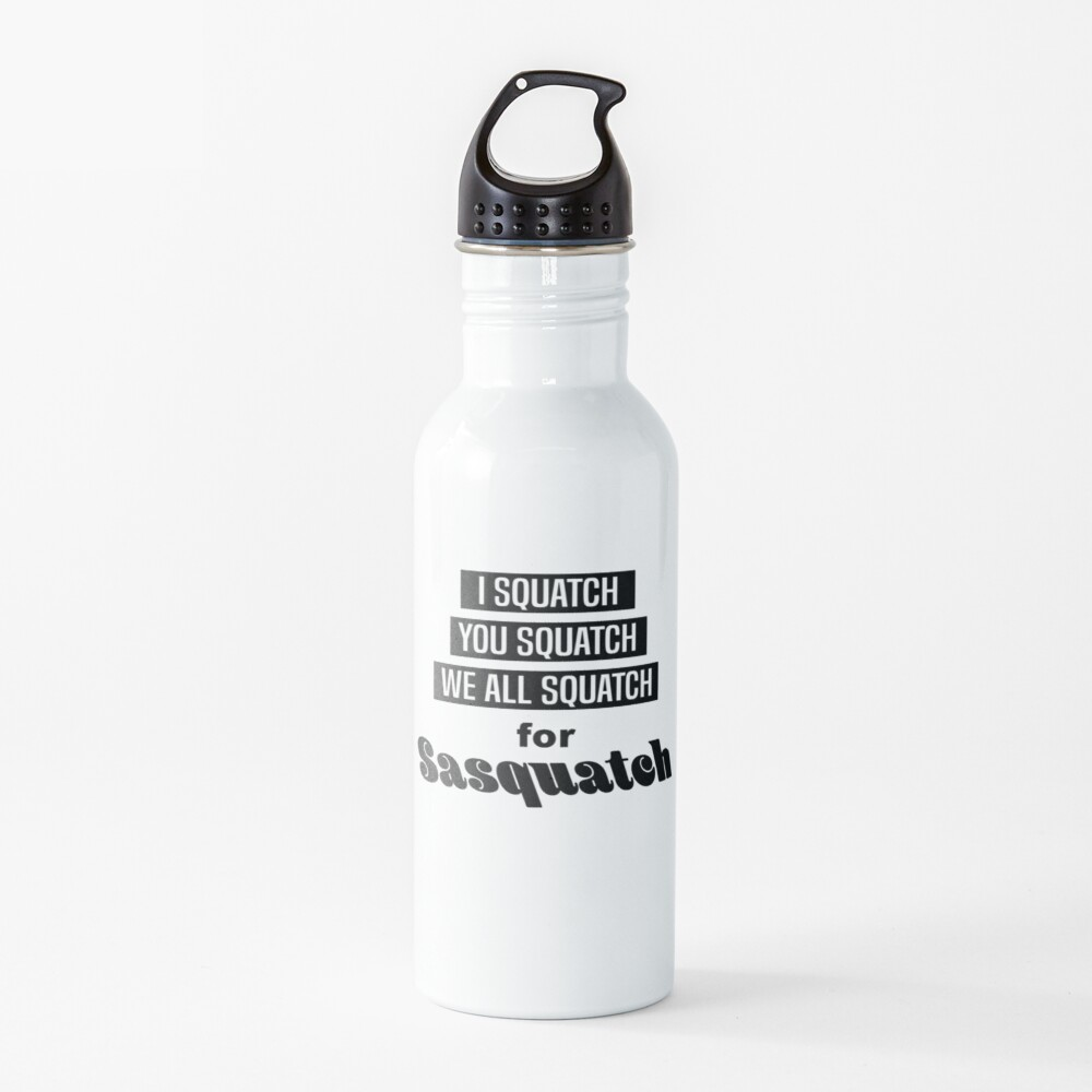 We All Squatch Water Bottle