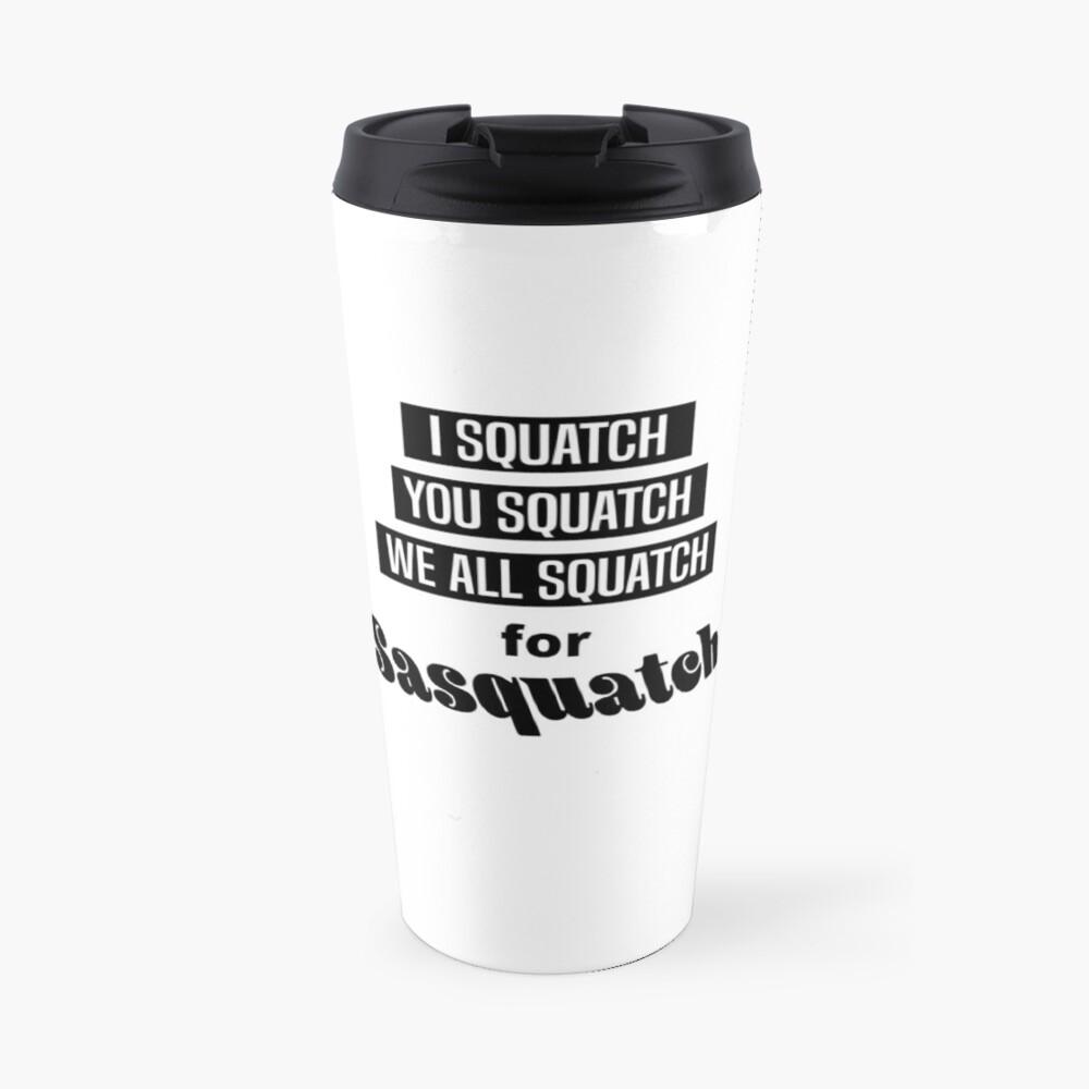 We All Squatch Travel Mug