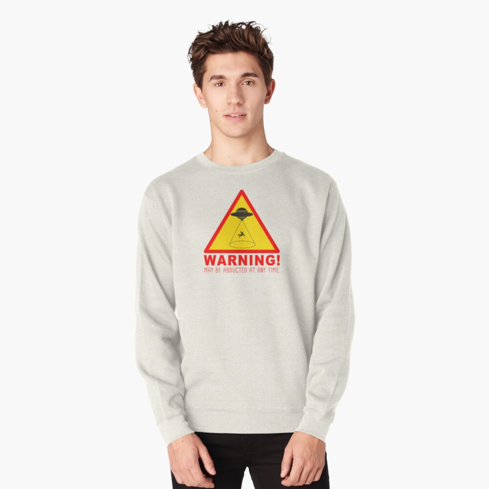 Warning Abduction Pullover Sweatshirt