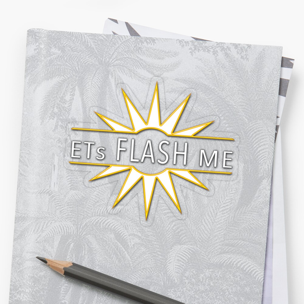 ETs Flash Me Sticker
