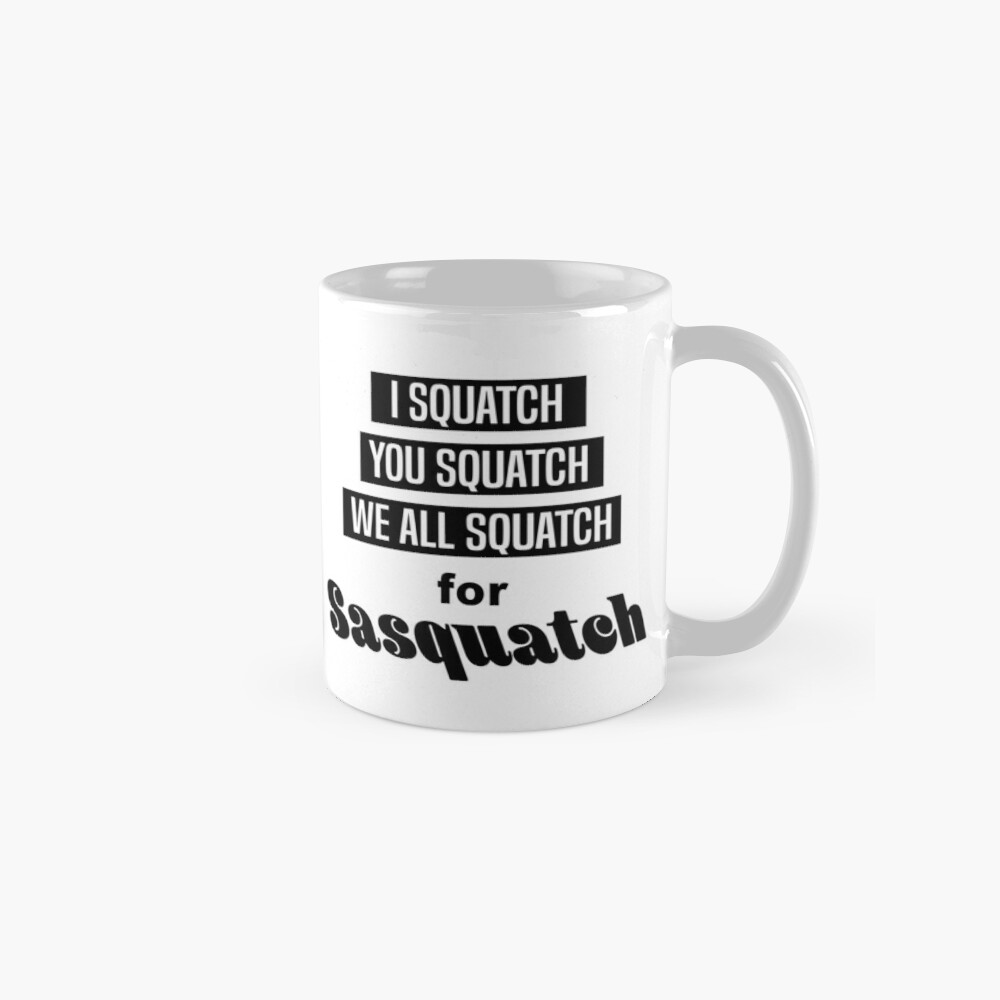 We All Squatch Mug
