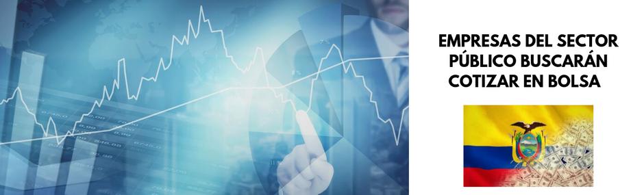Empresas del sector público buscarán cotizar en el mercado de valores ecuatoriano