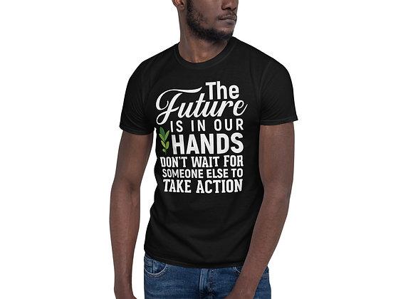Don't Wait- T-Shirt