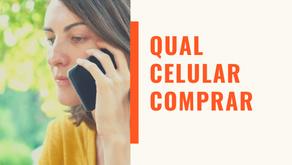 Qual celular comprar: o que não te contam