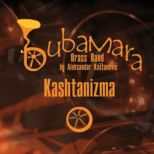 """Bubamara Brass Band - """"Kashtanizma"""", 2010"""