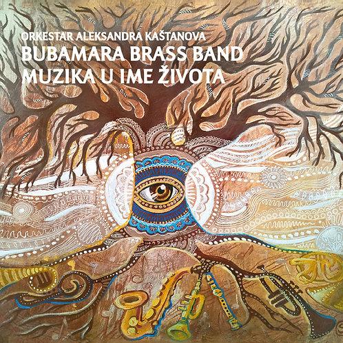 """Bubamara Brass Band - """"Muzika U Ime Zivota"""", 2017"""
