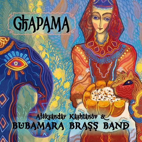"""Aleksandar Kashtanov & Bubamara Brass Band - """"Ghapama"""", 2021"""