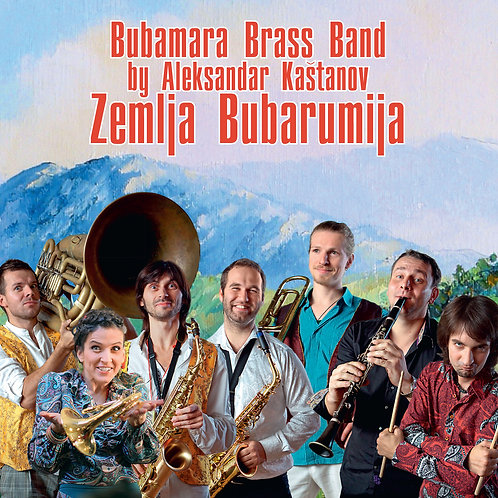 "Bubamara Brass Band - ""Zemlja Bubarumija"", 2012"