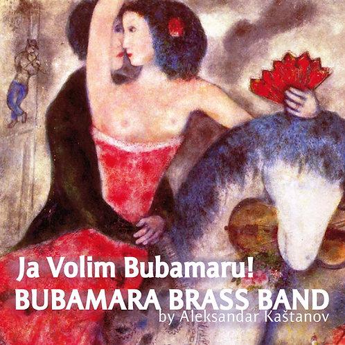 "Bubamara Brass Band - ""Ja Volim Bubamaru!"", 2014"