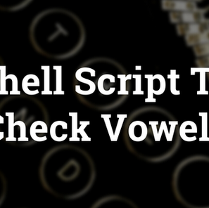 Shell Script to Check Vowels
