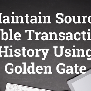 Maintain Source Table Transaction History Using Golden Gate