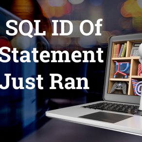 Find SQL Id of the Statement You Just Ran