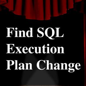 Find SQL execution plan change