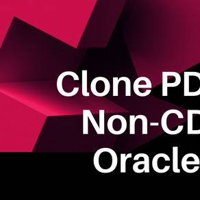 Clone PDB or Non-CDB in Oracle 19c
